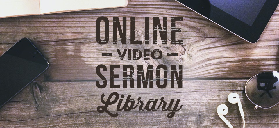 Online Video Sermon Library
